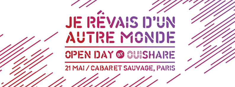 Saturday, May 21 OuiShare Fest Open Day